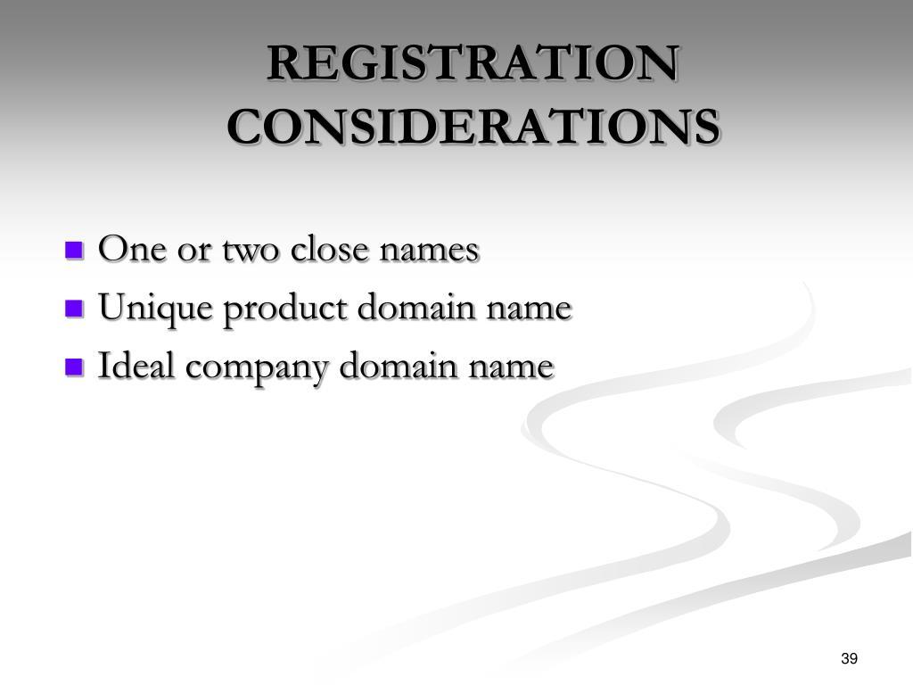 REGISTRATION CONSIDERATIONS