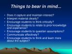 things to bear in mind