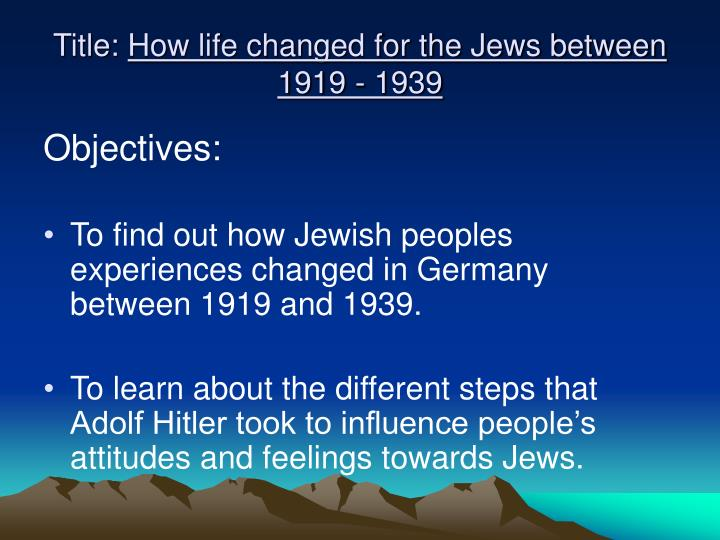 Title how life changed for the jews between 1919 1939