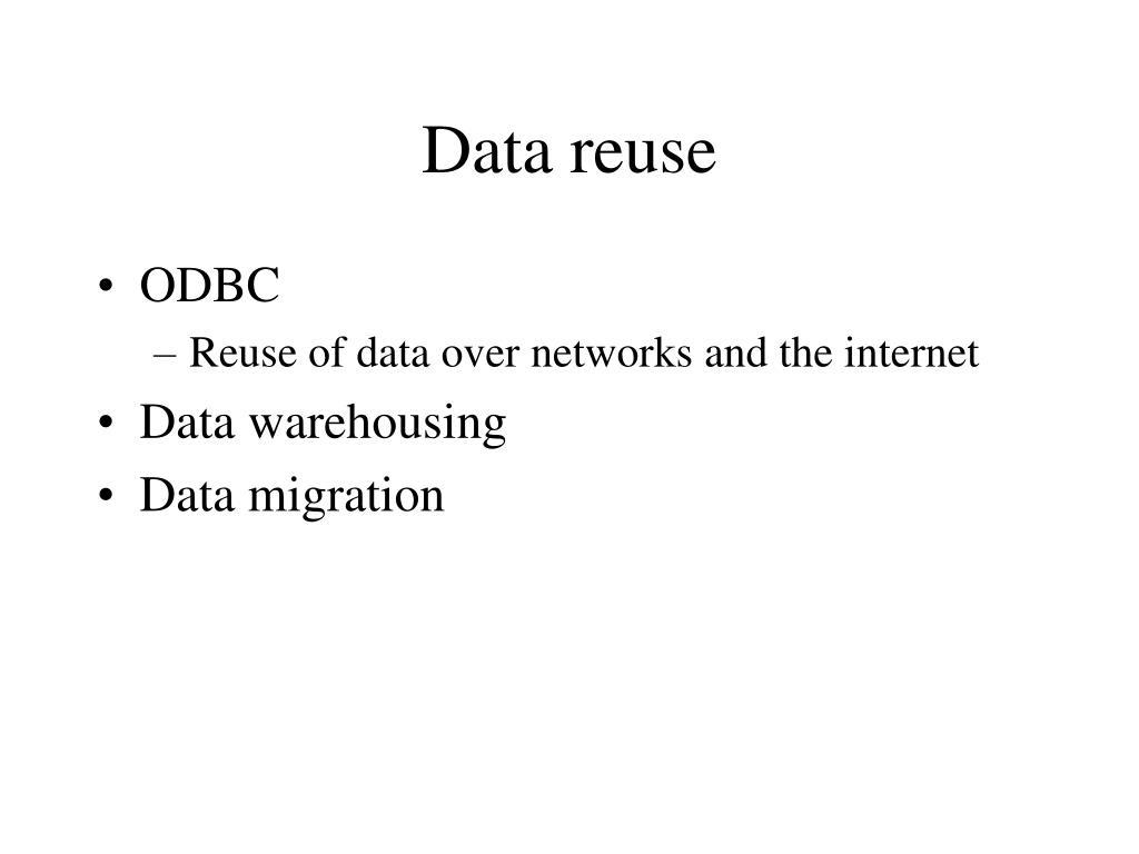 Data reuse