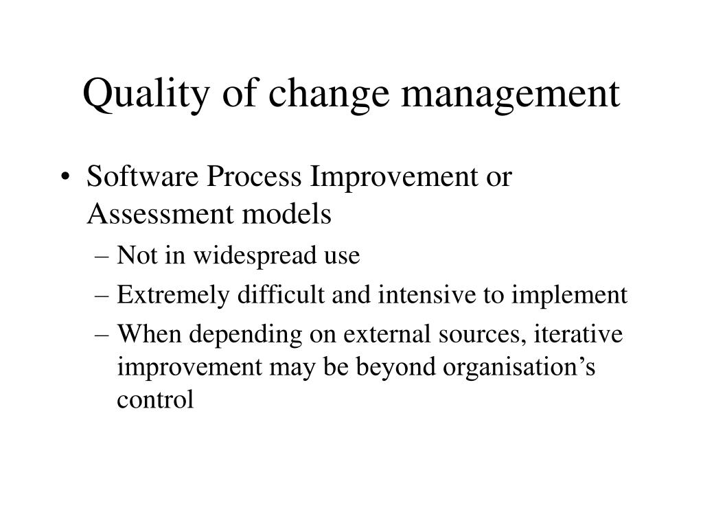 Quality of change management