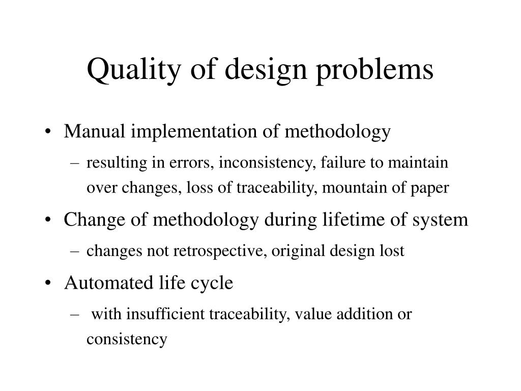 Quality of design problems