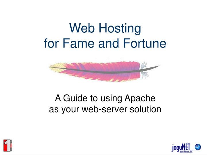 Web hosting for fame and fortune l.jpg