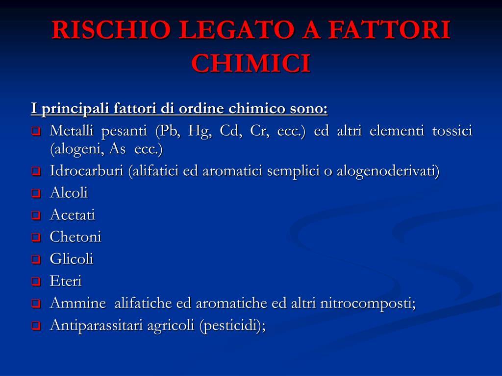 RISCHIO LEGATO A FATTORI CHIMICI