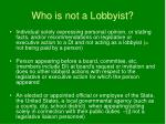 who is not a lobbyist