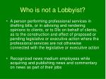 who is not a lobbyist13