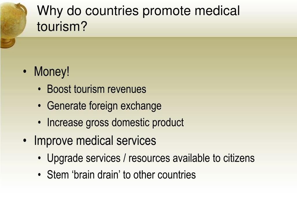 Why do countries promote medical tourism?
