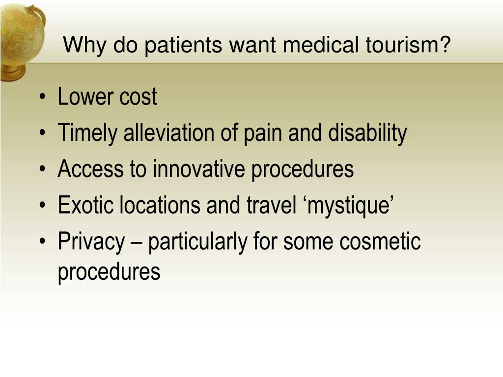 Why do patients want medical tourism?