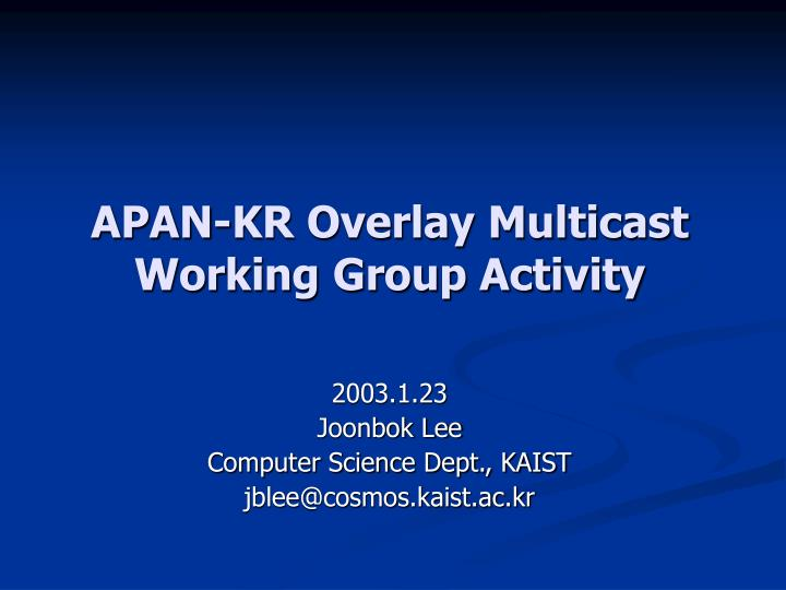 Apan kr overlay multicast working group activity