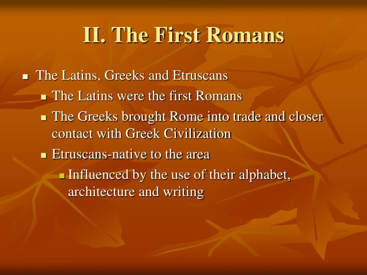 II. The First Romans