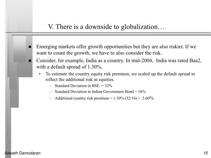 V. There is a downside to globalization…