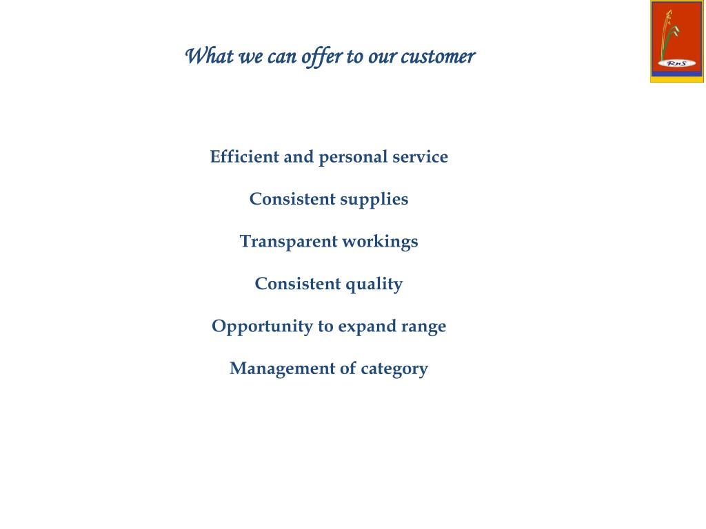 What we can offer to our customer