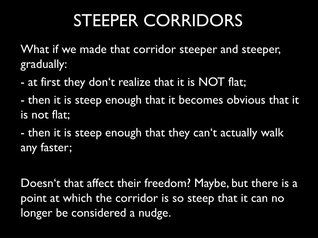 STEEPER CORRIDORS