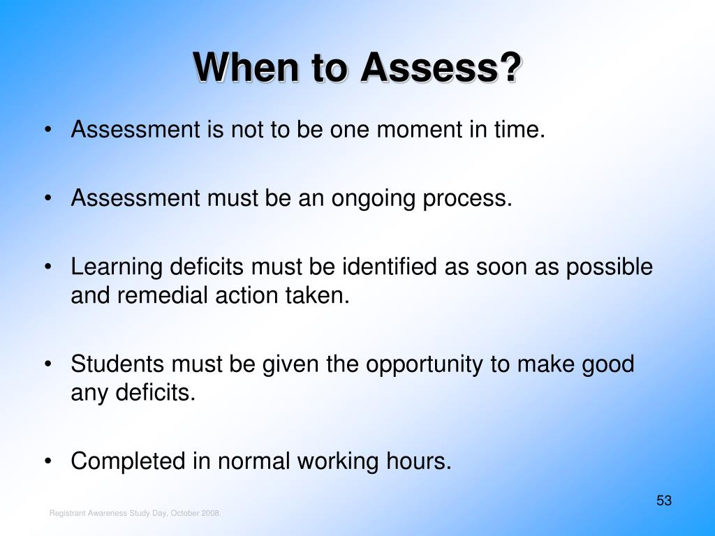 When to Assess?