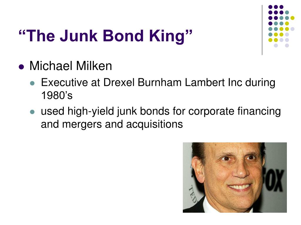 """The Junk Bond King"""