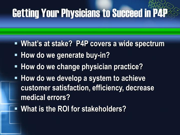 Getting your physicians to succeed in p4p3 l.jpg