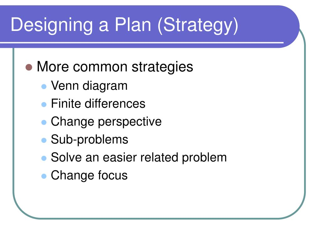 Designing a Plan (Strategy)