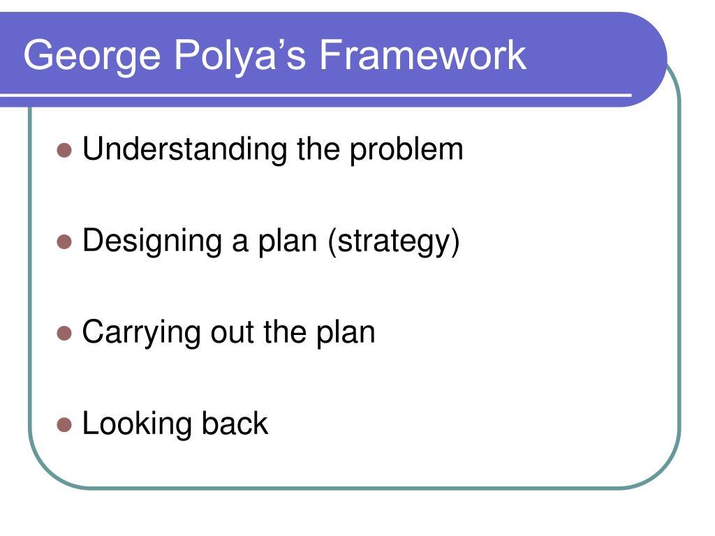 George Polya's Framework