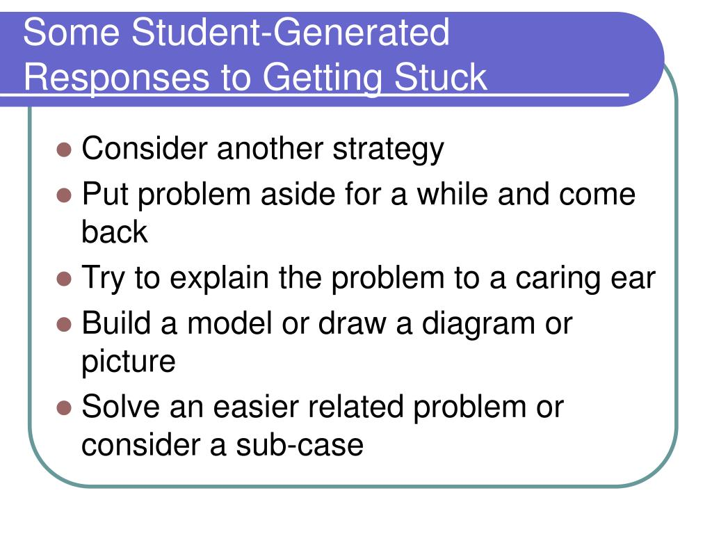 Some Student-Generated Responses to Getting Stuck