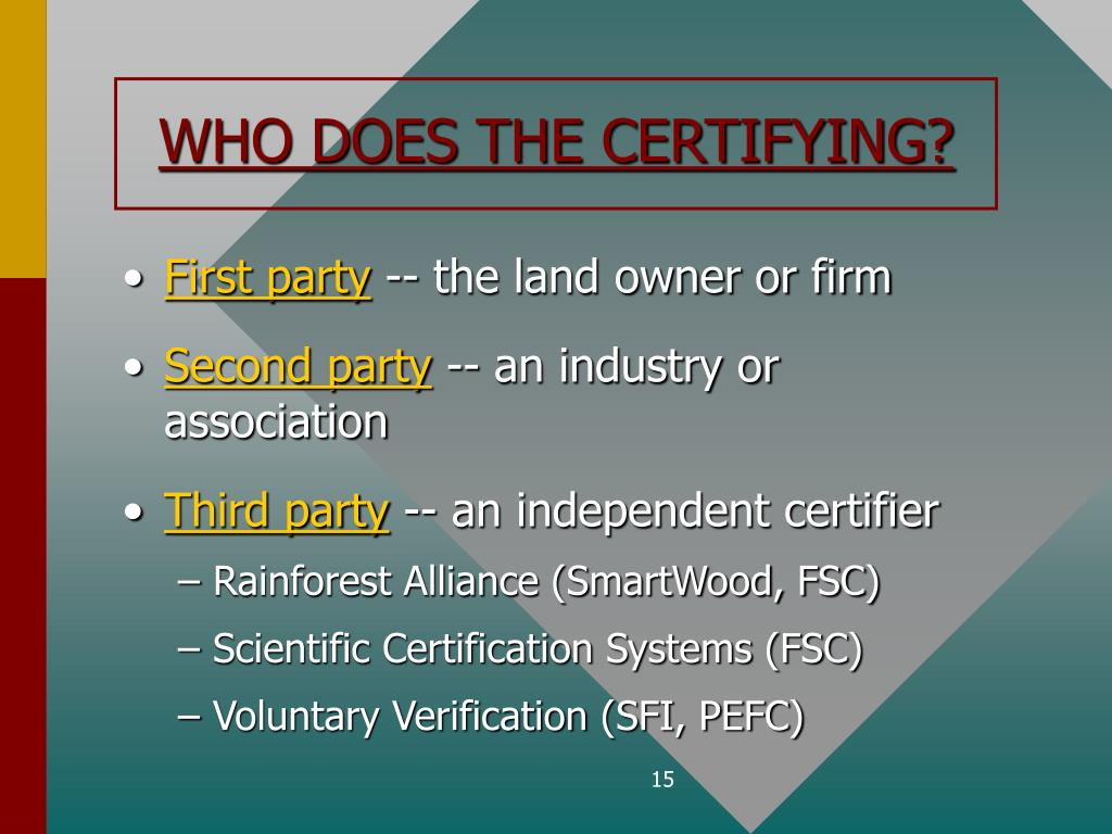 WHO DOES THE CERTIFYING?