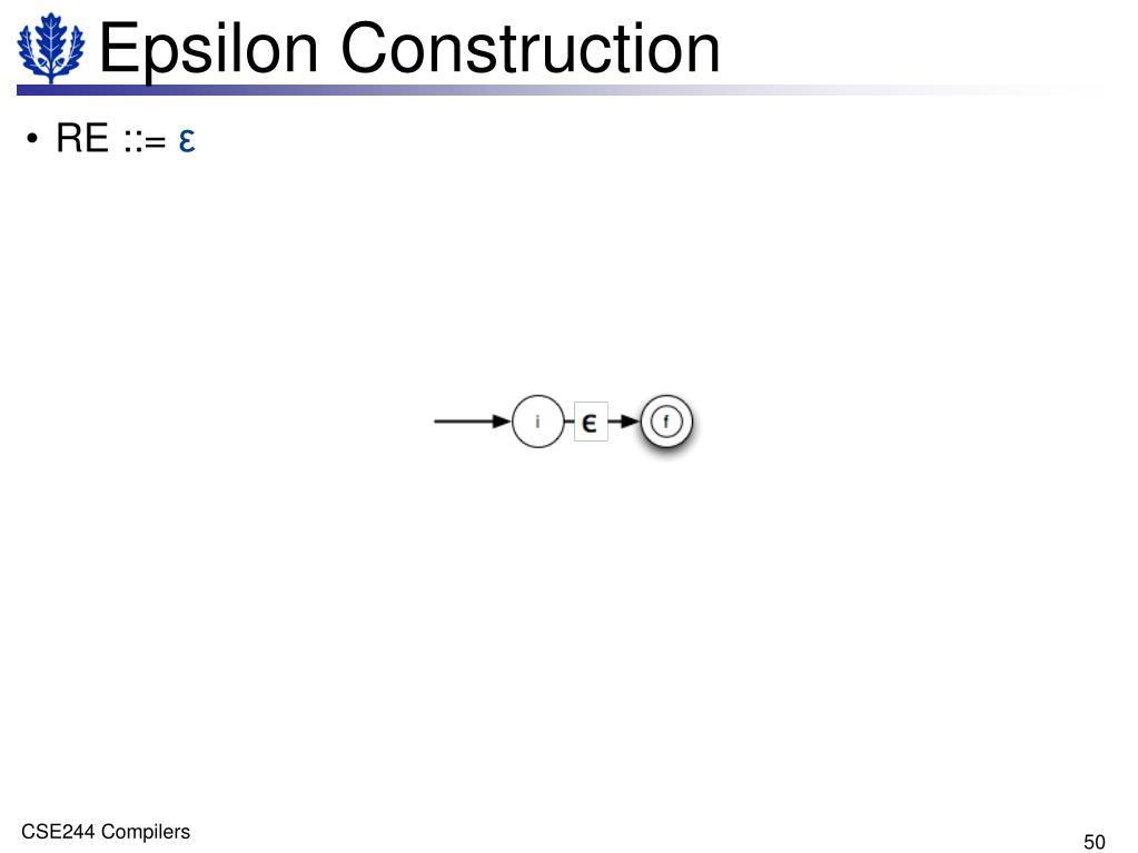 Epsilon Construction