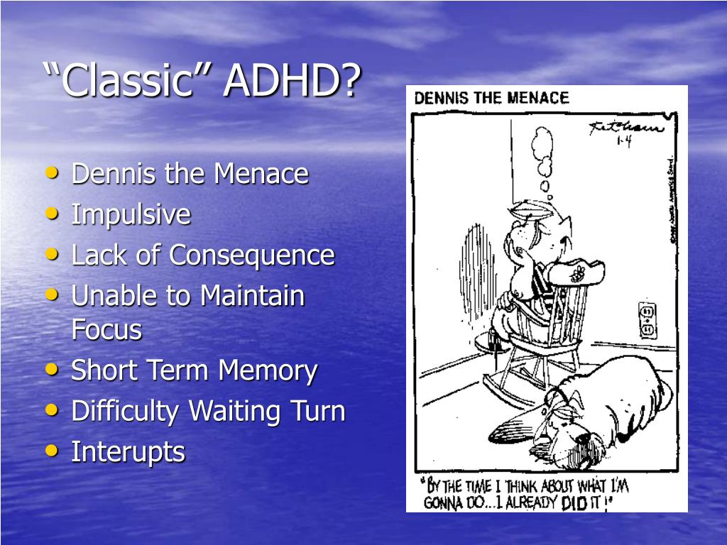 """Classic"" ADHD?"
