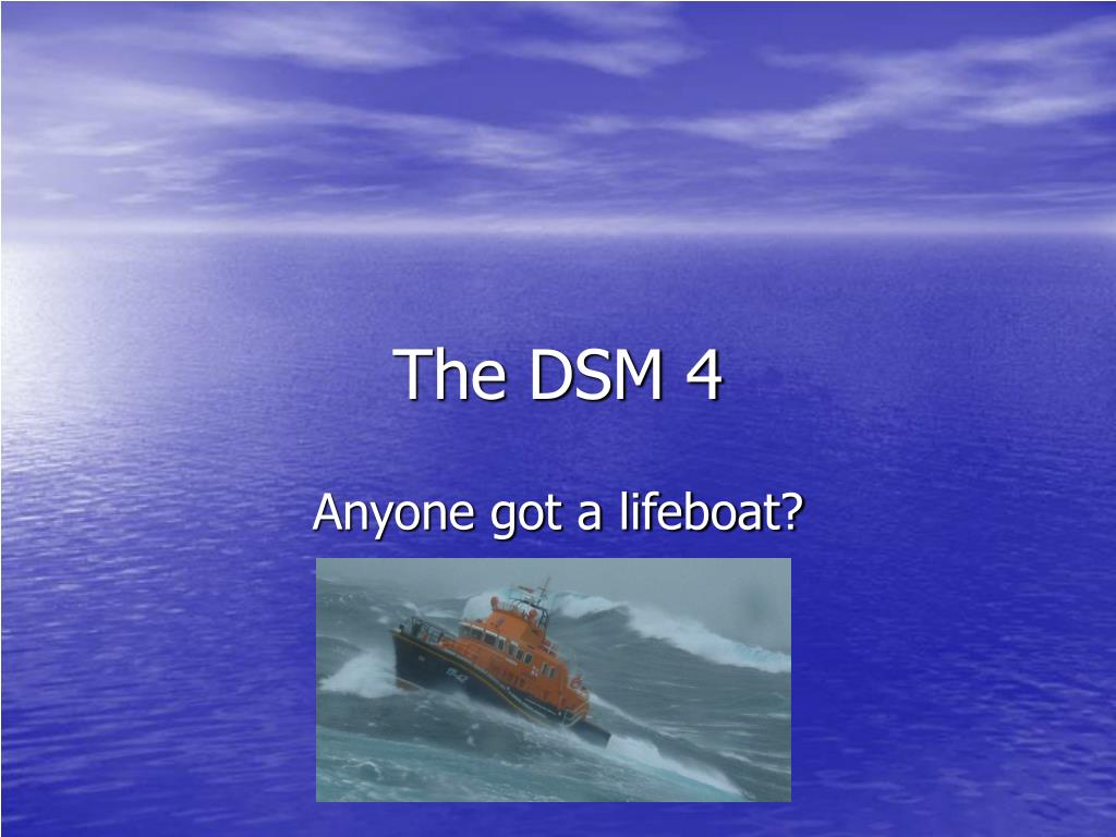 the dsm 4