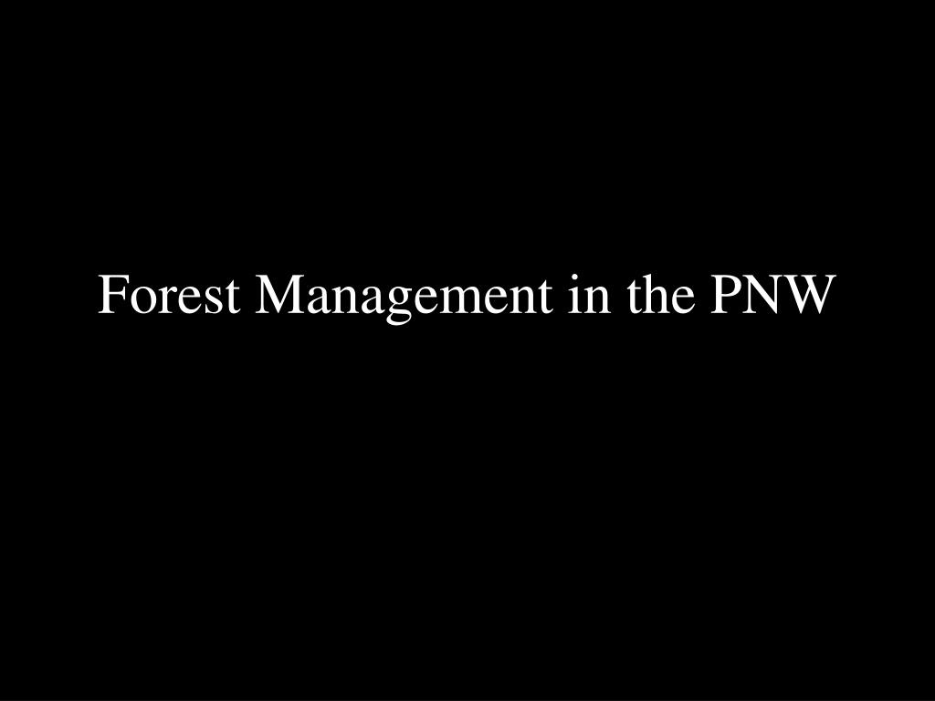 Forest Management in the PNW