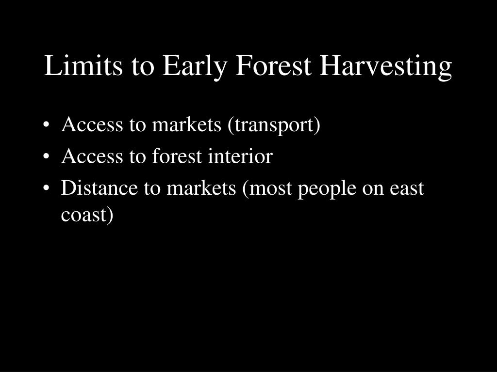 Limits to Early Forest Harvesting