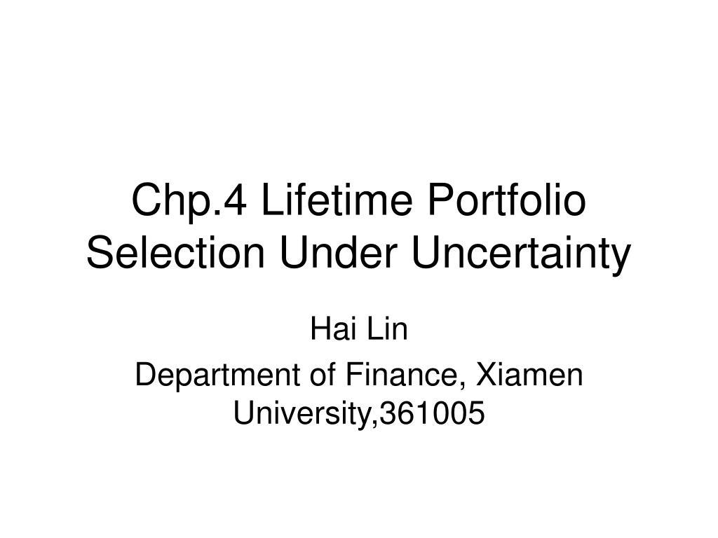 Chp.4 Lifetime Portfolio Selection Under Uncertainty
