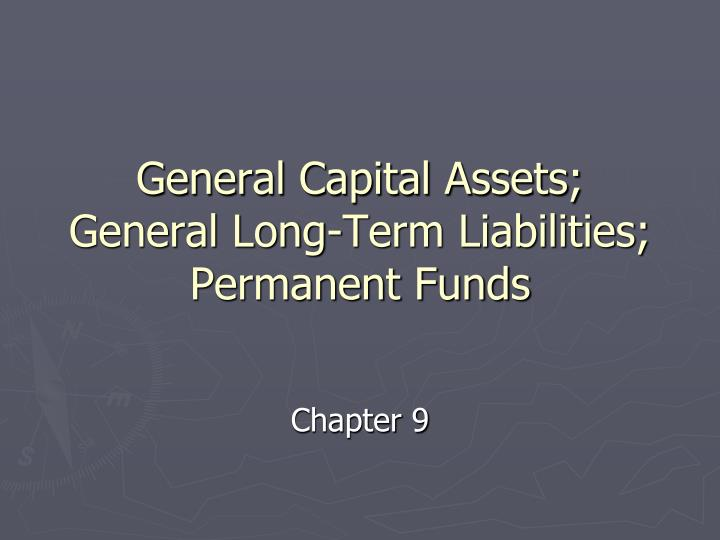 General capital assets general long term liabilities permanent funds l.jpg
