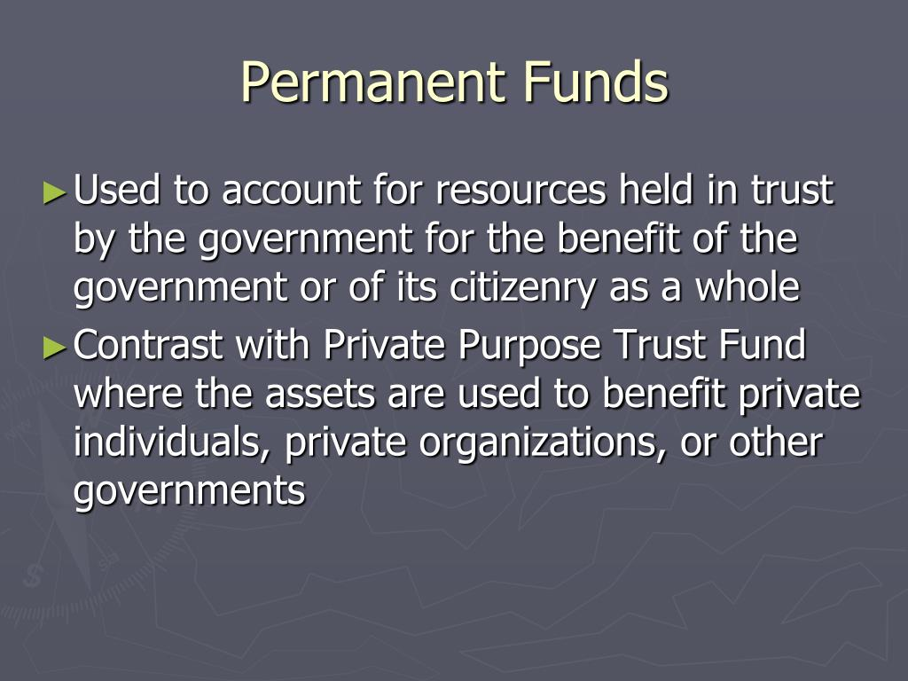 Permanent Funds