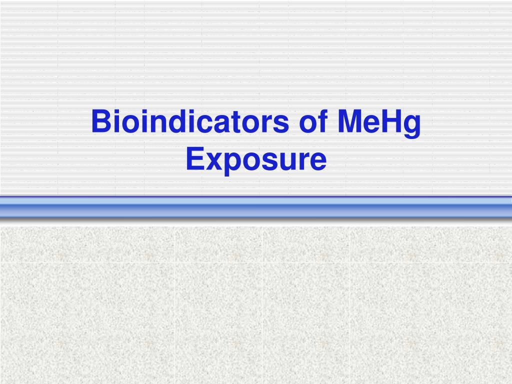 Bioindicators of MeHg Exposure