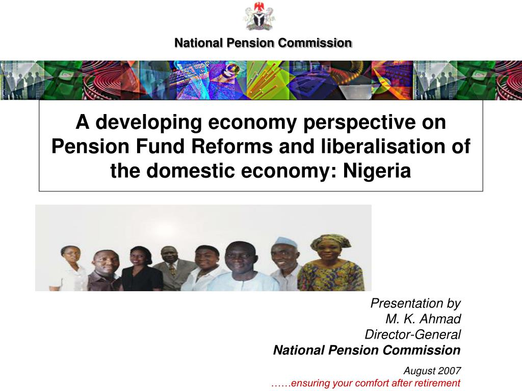 A developing economy perspective on Pension Fund Reforms and liberalisation of the domestic economy: Nigeria