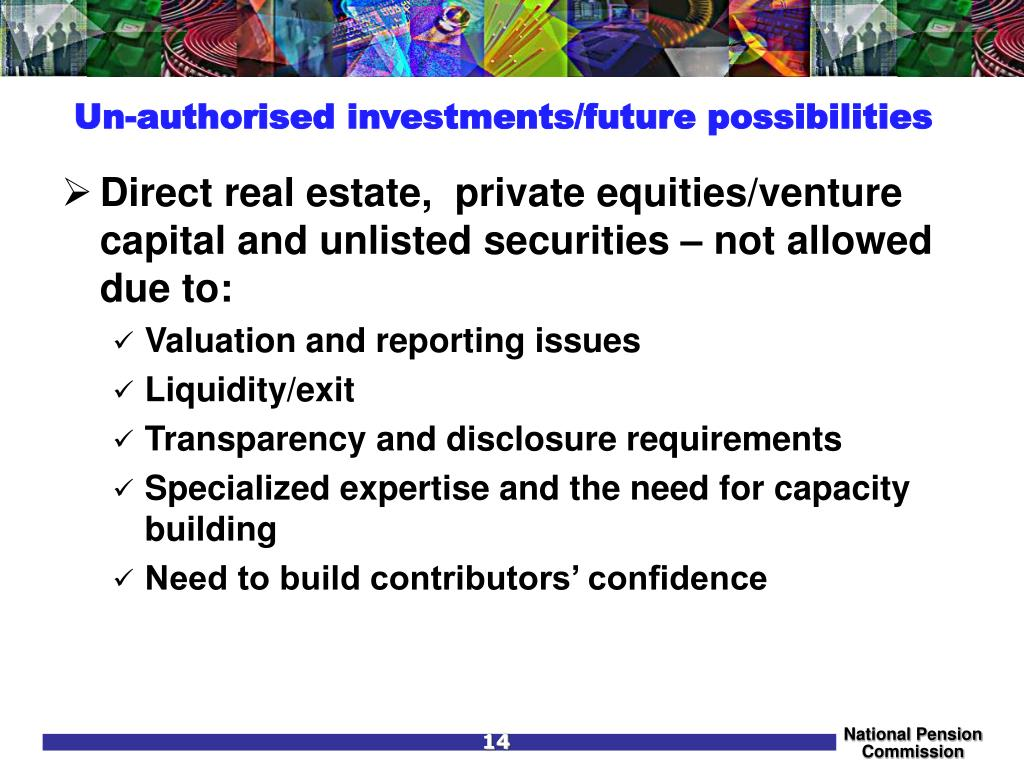 Un-authorised investments/future possibilities