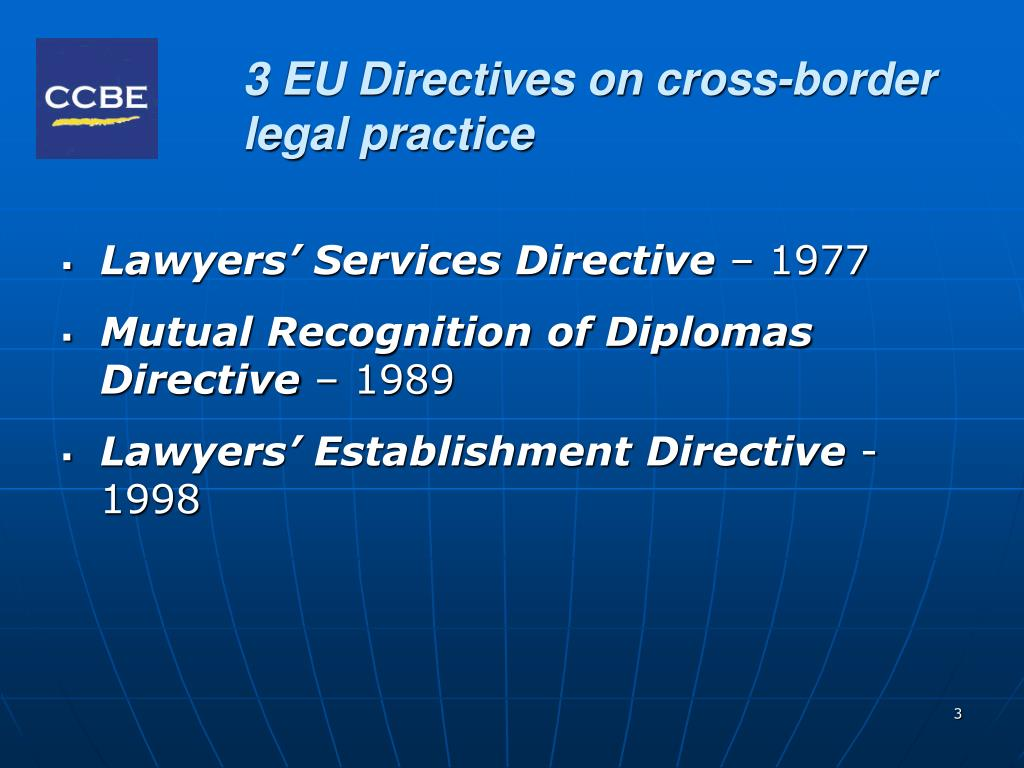 3 EU Directives on cross-border legal practice