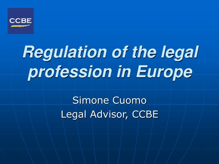 Regulation of the legal profession in europe