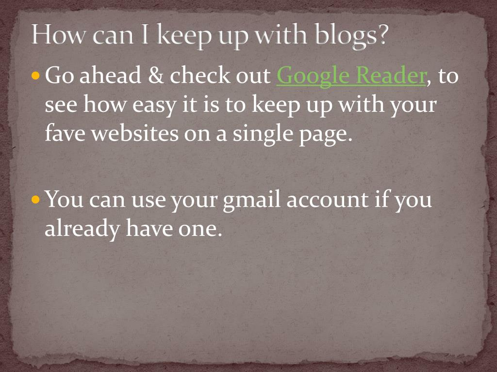 How can I keep up with blogs?
