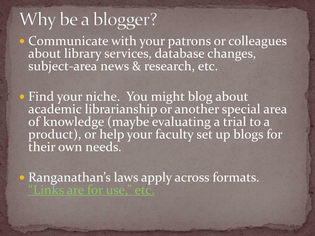 Why be a blogger?