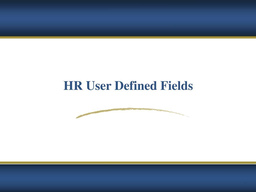 HR User Defined Fields