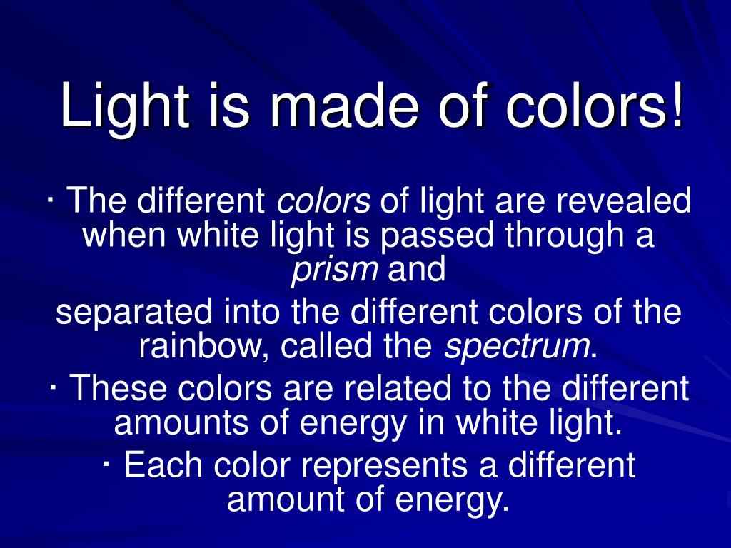 Light is made of colors!