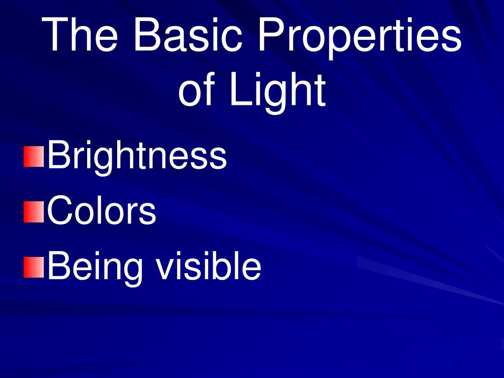 The Basic Properties of Light