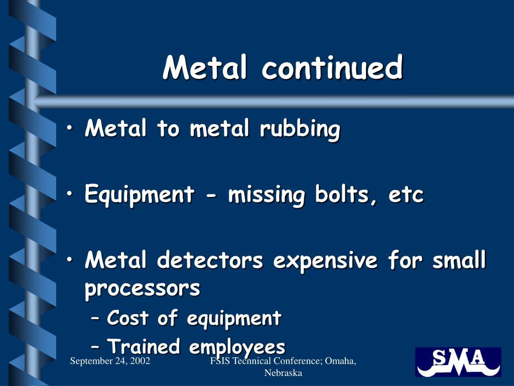 Metal continued