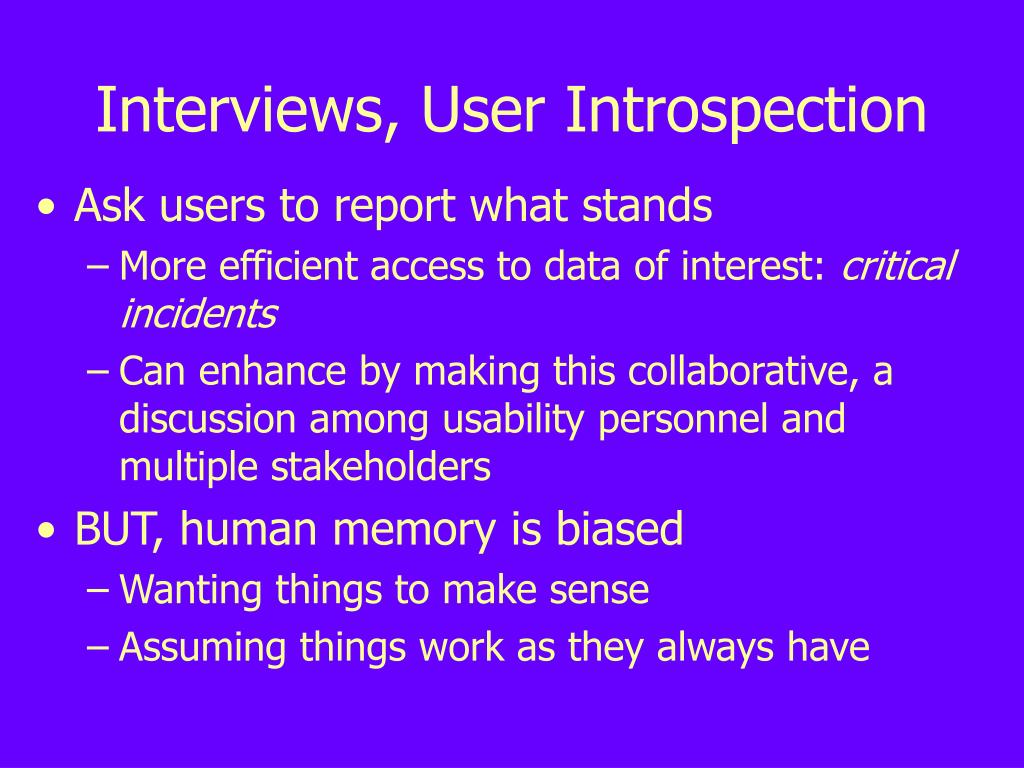 Interviews, User Introspection