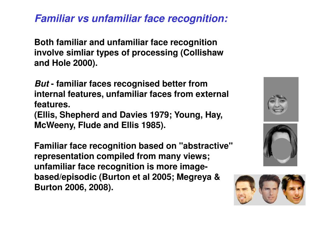 Familiar vs unfamiliar face recognition: