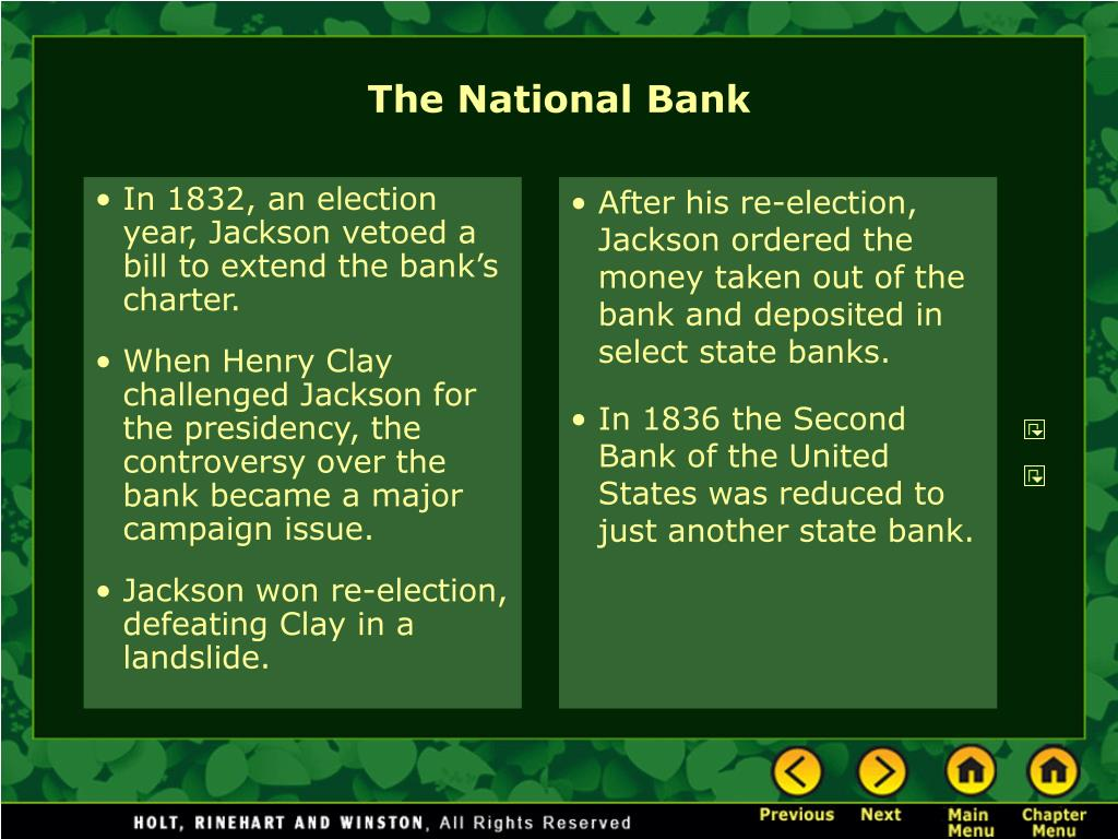 In 1832, an election year, Jackson vetoed a bill to extend the bank's charter.
