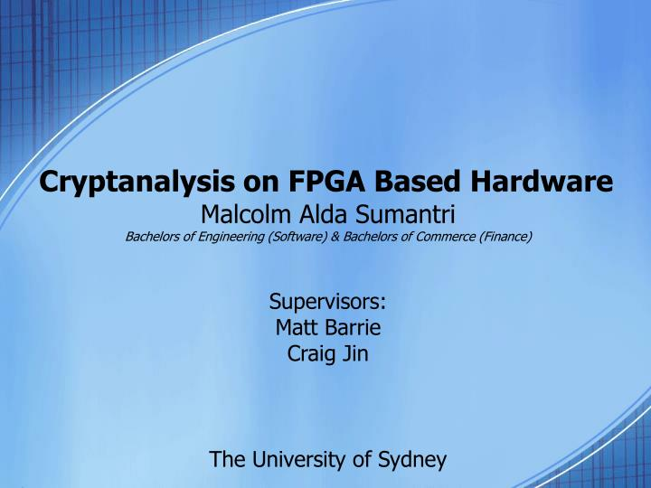 Cryptanalysis on fpga based hardware l.jpg