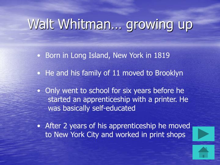 Walt whitman growing up