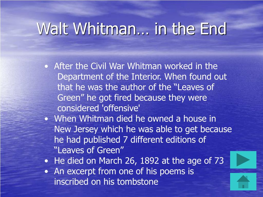 Walt Whitman… in the End