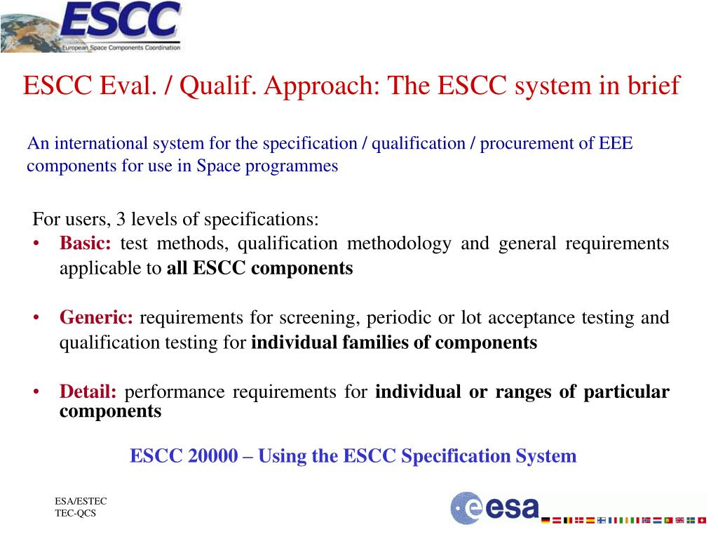ESCC Eval. / Qualif. Approach: The ESCC system in brief
